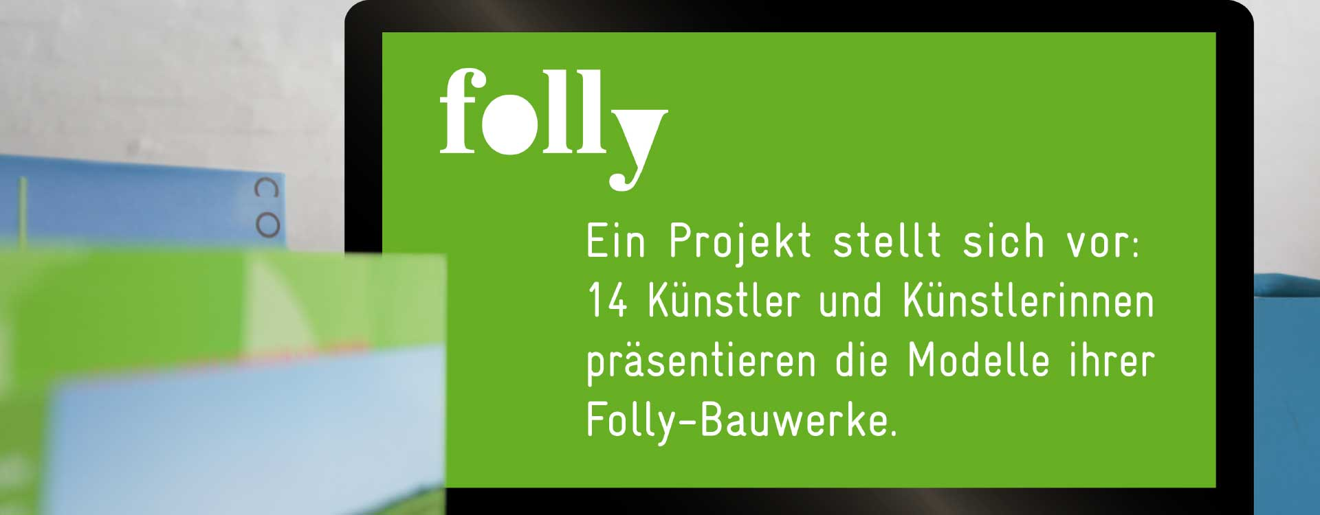 Screen design for the exhibition Folly: Places to Linger; Design: Kattrin Richter | Graphic Design Studio